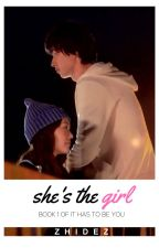 SHE'S THE GIRL (Published) by zhidez