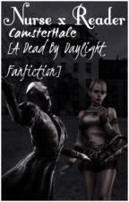 Nurse x Reader [A Dead By Daylight Fanfiction]© by CamsterHale