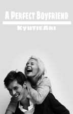 A Perfect Boyfriend [Im inlove with a nerdy girl 2] by KyutieAri_