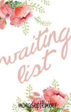Waiting List by mongseptember
