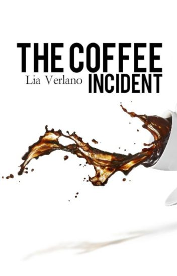 The Coffee Incident