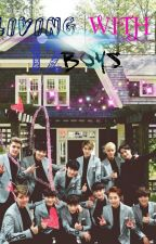 LIVING WITH 12 BOYS(EXO X READER) by Channie_61_xoxo