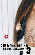 Der Mann, der nie genug bekommt (18+) ||| by Erotikstories24