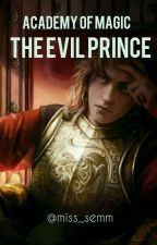 Academy Of Magic:The Evil Prince by miss_semm