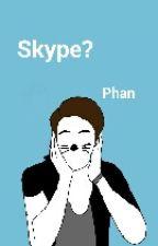 Skype? [phan] by RoyalTyler