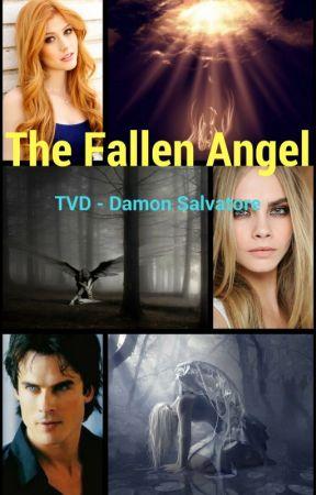 The Fallen Angel (The Vampire Diaries; Damon Salvatore) by insaneredhead