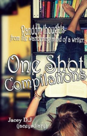 One Shot Compilations by jaceysdiary