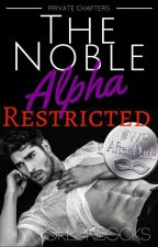 The Noble Alpha ~ Restricted  by myworldnbooks