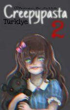 Creepypasta Türkiye 2 by Animeci_Bir_Pattis