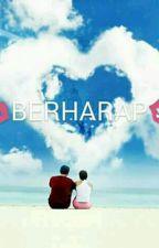 Berharap Cinta Yang Tidak Pasti  by Putripratamaharun