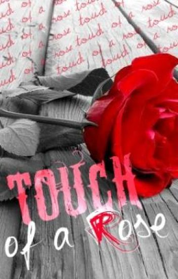 Touch of a Rose [ON HOLD]