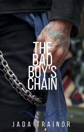 The Bad Boy's Chain by letmelivetonight