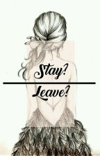 Stay? Leave? by ajengg20