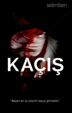 KAÇIŞ by Niggakardes