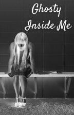 Ghosty Inside Me (Revisi) by AtanaSitmurae5695