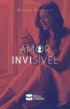 Amor Invisível - Nova versão em Breve! by helenaboff9