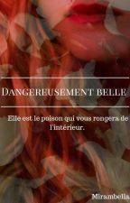 Dangereusement belle by mirambella