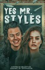 Yes, Mr. Styles // H.S. by bells_styles