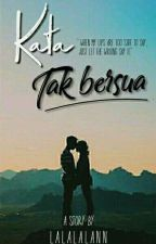 Kata Tak Bersua by permenChaca