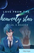 ~Love from the Heavenly Star!~ (Jellal x Reader) by http-toga