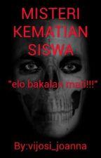 MISTERI KEMATIAN SISWA by vijosi_joanna