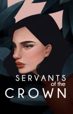 SERVANTS OF THE CROWN by foreons-