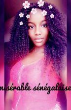 La Misérable Sénégalaise (en Correction)  by FatouMbaye9