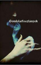 Gondolatfoszlányok /-The End-/ by AbbyParker1328