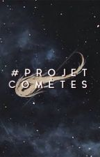 Projet Comètes by DustHeirs