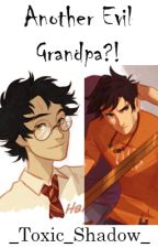 Another Evil Grandpa?! by _Toxic_Shadow_