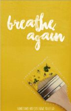 Breathe Again by threetreetown