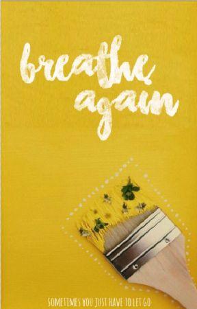 Breathe Again by threetreetown
