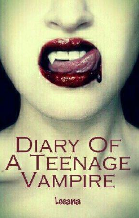 Diary of a Teenage Vampire by Leeana