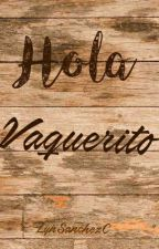 Hola Vaquerito by LynSanchezC