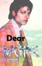 Dear Michael [ Michael Jackson] by Tashikana