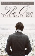 The One That Never Was (Oneshot) by sweetrax