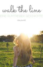 Walk the line - eine Rumtreiber Geschichte by Abbylein90