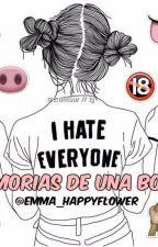 MEMORIAS DE UNA BORDE: I HATE EVERYONE by emmappgg