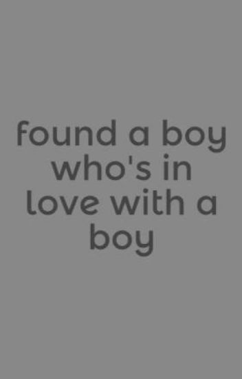 found a boy who's in love with a boy