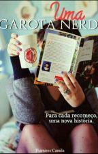 Uma Garota Nerd by camilasantos038
