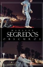 Segredos Obscuros(Fanfic Zayn Malik +16💵 Book1) by Mar18067