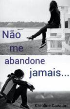 Não Me Abandone Jamais - Romance Lésbico by k_valari