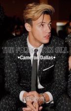 The Forgotten Girl  •Cameron Dallas• by writtenbyyme