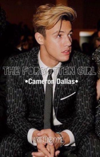 The Forgotten Girl  •Cameron Dallas•