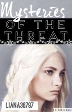 Mysteries Of The Threat (Completed) by Liana36796