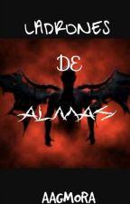 Ladrones De Almas by AAGMORA