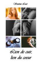 Lien de cuir, lien du cœur (sous contrat d'auto édition) by SixtineLust
