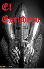 """""""El Escudero"""" (L.S) Adaptación by SolNuez769"""