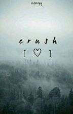 Crush [On Going] by ftrtstgrey