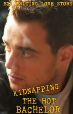 Kidnapping The Hot Bachelor by WRITING_LOVE_STORY